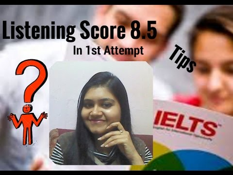 How to Score IELTS Listening Band Score 8.5 in first attempt?