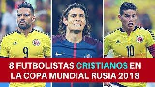 8 Futbolistas Cristianos en la Copa Mundial Rusia 2018