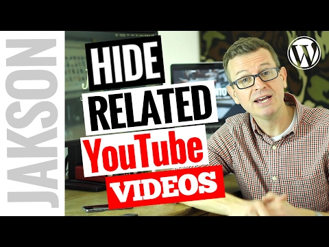 Hide Related YouTube Videos In WordPress - How To Turn Off Suggested Videos On YouTube 2017