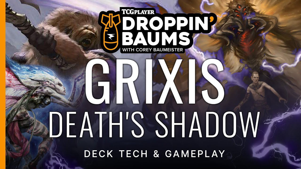 Droppin' Baums - Grixis Death's Shadow by Corey Baumeister