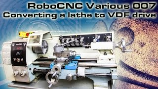 RCNC Various 07 : Lathe VFD conversion and motor selection. (Variable speed)