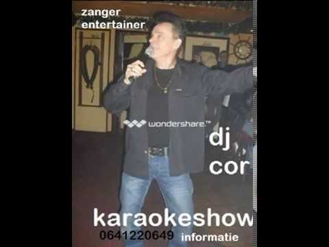Dj Cor Karaoke ,ik Ben Zo Eenzaam Zonder Jouw