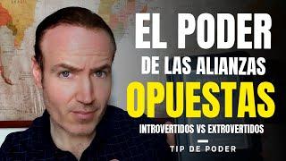 CREA ALIANZAS ESTRATEGICAS OPUESTAS DE RESULTADOS EXTRAORDINARIOS (Introvertidos vs Extrovertidos)