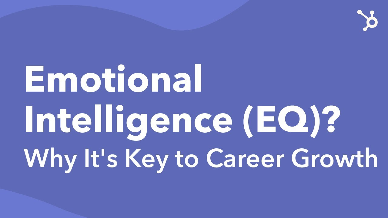 What Is Emotional Intelligence (EQ)? Why It's Key to Career Growth
