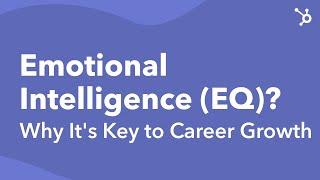 ¿Qué Es la Inteligencia Emocional (EQ)? Por qué Es Clave para el Crecimiento de la Carrera