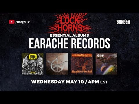 LOCK HORNS: Earache Records Essential Albums debate with Daniel Dekay