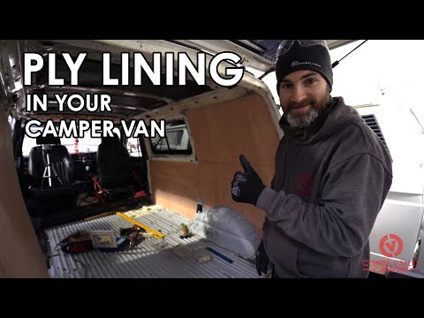 HOW TO PROFESSIONALLY PLY LINE YOUR CAMPER VAN