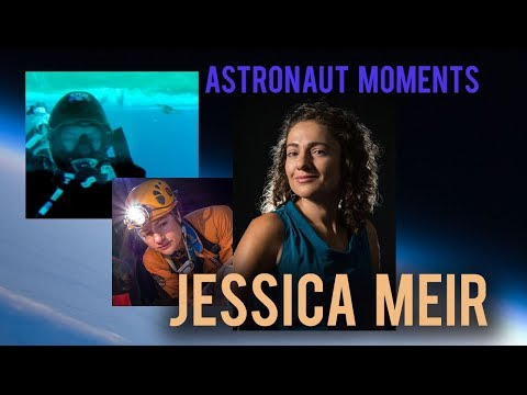 Astronaut Moments: Jessica Meir- Exploring Extreme Environments