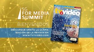 5G for Media Summit - BIENVENIDA