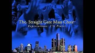 I'll Praise - Straight Gate Mass Choir with Fred Hammond