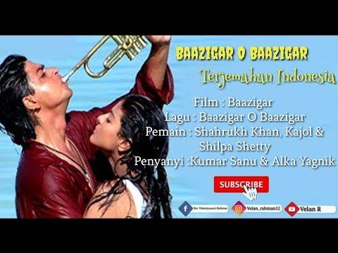 Baazigar O Baazigar - Lirik Dan Terjemahan Indonesia