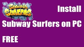 How to Download/Install Subway Surfers on PC/Laptop