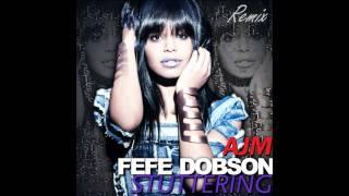 Fefe Dobson- Stuttering (2010 Remix)- feat. AJM