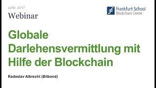 Globale Darlehensvermittlung mit Hilfe der Blockchain; Webinar mit Radoslav Albrecht von Bitbond
