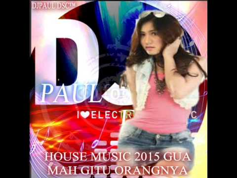 House music 2015 gua mah gitu orangnya imey mey 2015 youtube for House music 2015