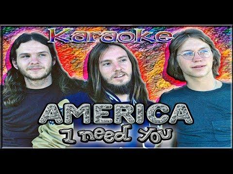 America * Karaoke Of I Need You