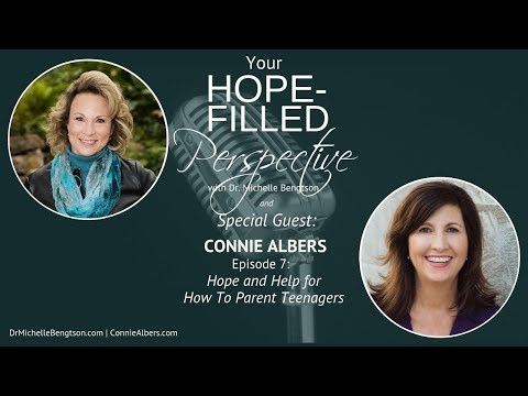 Hope and Help for How To Parent Teens with Connie Albers - Episode 7