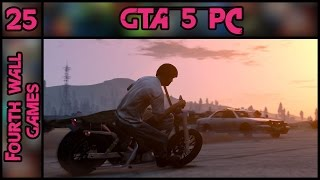 GTA 5 (GTA V) PC - Part 25 - 1080p 60fps - Grand Theft Auto 5 (V) - PC Gameplay Walkthrough