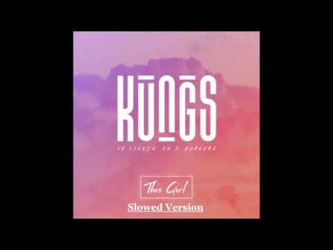 Kungs vs Cookin' On 3 Burners - This Girl (Slowed Version)