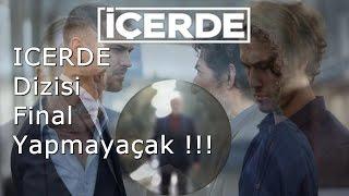 ICERDE Dizisi Final Yapmayaçak !!!