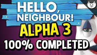 Hello Neighbor Alpha 3 Ending - 100% COMPLETE, BASEMENT REACHED, ATTIC, KEYS, CUTSCENES.