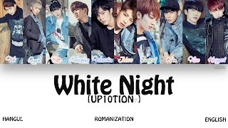 HAN ROM ENG UP10TION 업텐션 White Night 하얗게 불태웠어 Color Coded Lyrics