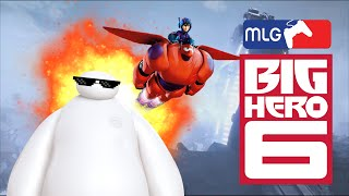 MLG Big Hero 6