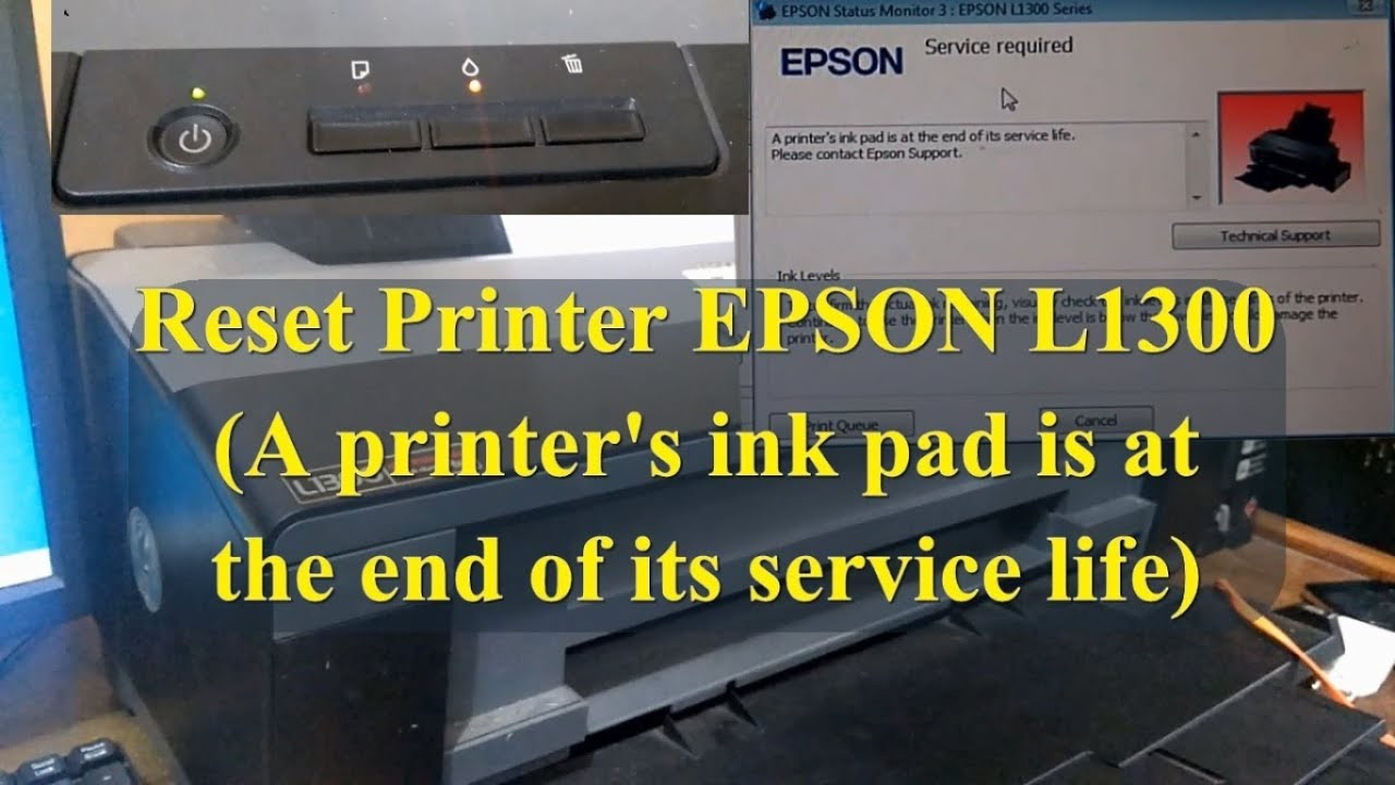 Cara Reset Printer Epson L1300 A Printer S Ink Pad Is At The End Of Its Service Life Youtube