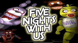 Five Nights With US!