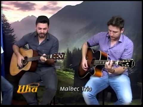 Programa Serra Ilha recebe  Malbec Trio
