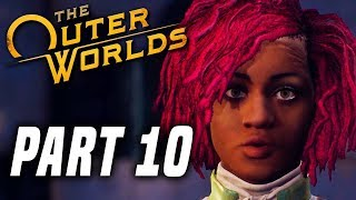 THE OUTER WORLDS Gameplay Walkthrough Part 10 - Passion Pills! (PS4 PRO FULL GAME)