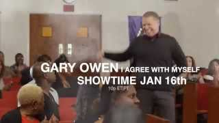 "Gary Owen ""I Agree With Myself "" SHOWTIME Jan 16th 2015"