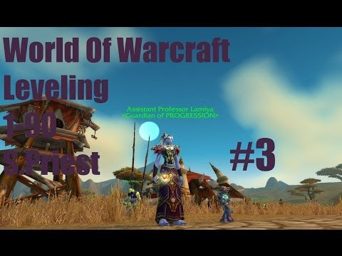 World Of Warcraft - Leveling 1-90 - Shadow Priest Gameplay #3