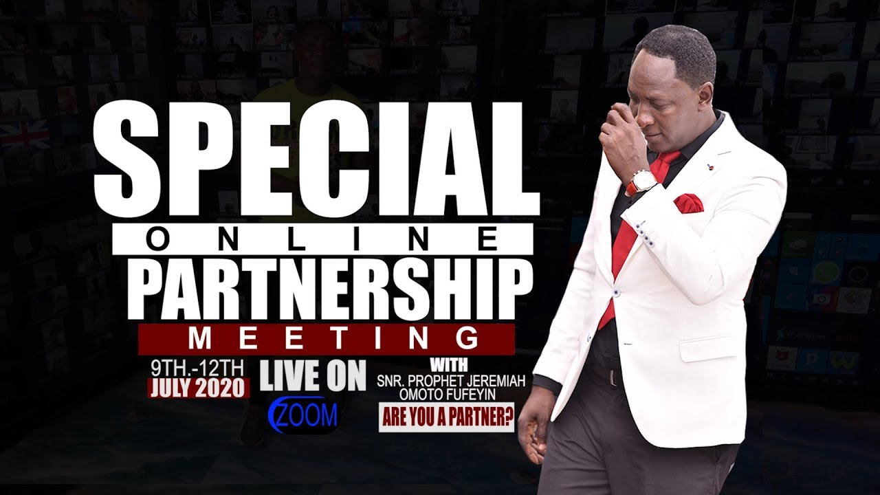 SPECIAL ONLINE PARTNERS MEETING LIVE With Snr. Prophet Jeremiah O. Fufeyin 11/07/2020