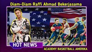 RAFFI AHMAD : RANS PIK BASKETBALL RUPANYA SUDAH BEKERJASAMA DEGAN ACADEMY BASKETBALL AMERIKA SERIKAT