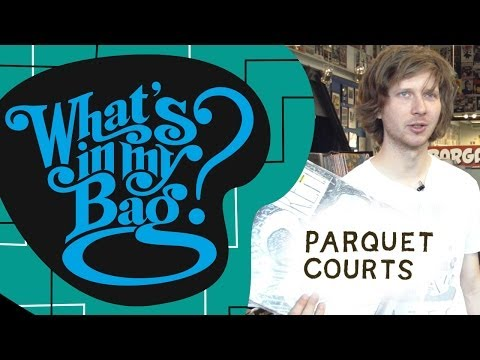 Parquet Courts - What's In My Bag? music