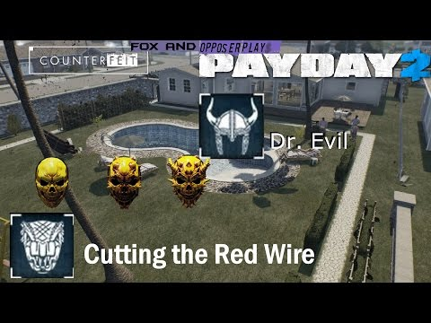 PAYDAY 2 - Dr. Evil + Cutting The Red Wire Counterfeit Overkill Duo