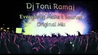 Download Dj Toni Ramaj - Everybody Make It Bounce (Original Mix)