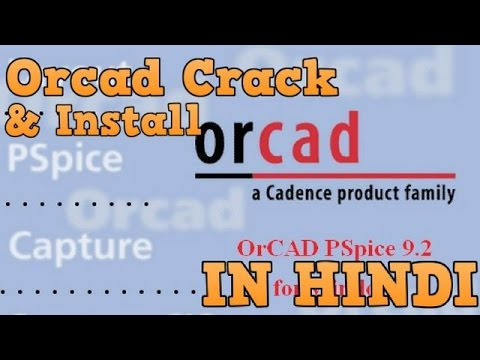 How to Install & Crack Orcad In Hindi by circuiTTown Deeps