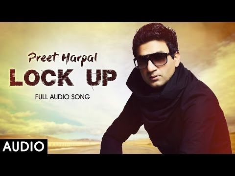 Lock Up Audio - Preet Harpal - Yo Yo Honey Singh - Latest Punjabi Songs 2016