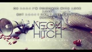 Neon Hitch - Poisoned With Love lyrics