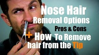 Nose Hair Removal Options: Pros & Cons Plus How To Remove Hair on Tip of Nose (Grooming)