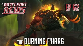 The Burning F'harg | Battlenet News Ep 62