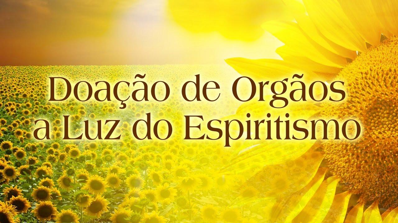 Doação de Orgãos a Luz do Espiritismo