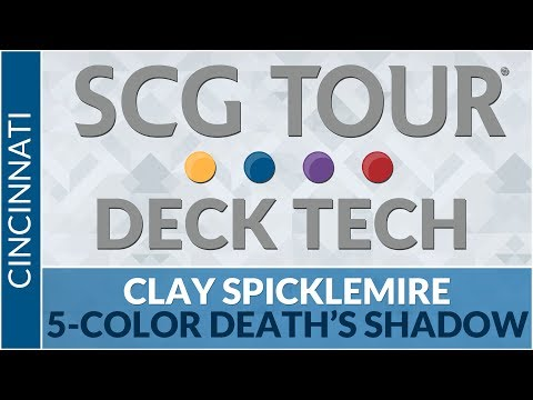 SCGCIN Deck Tech: FiveColor Death's Shadow with Clay Spicklemire Modern
