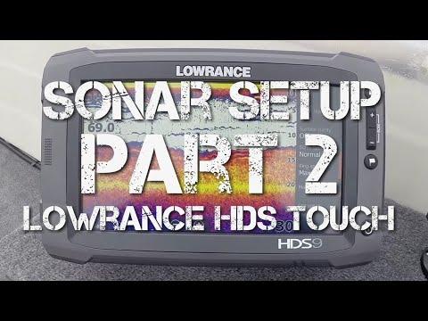 Lowrance HDS Touch Setup - Part 2/7 - Sonar Setup