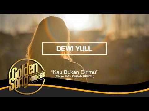 DEWI YULL - Kau Bukan Dirimu (Official Audio)