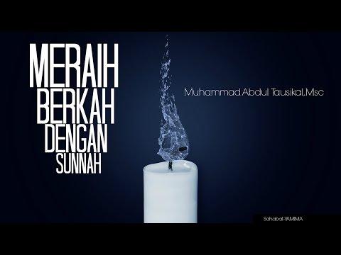 Meraih Berkah Sesuai Sunnah Nabi oleh Ust Muhammad Abduh Tausikal M Sc