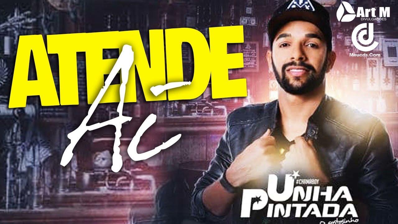 Download UNHA PINTADA 2020 - ATENDE  AI - MÚSICAS NOVAS - CD NOVO -  PROMOCIONAL DE SETEMBRO 2020