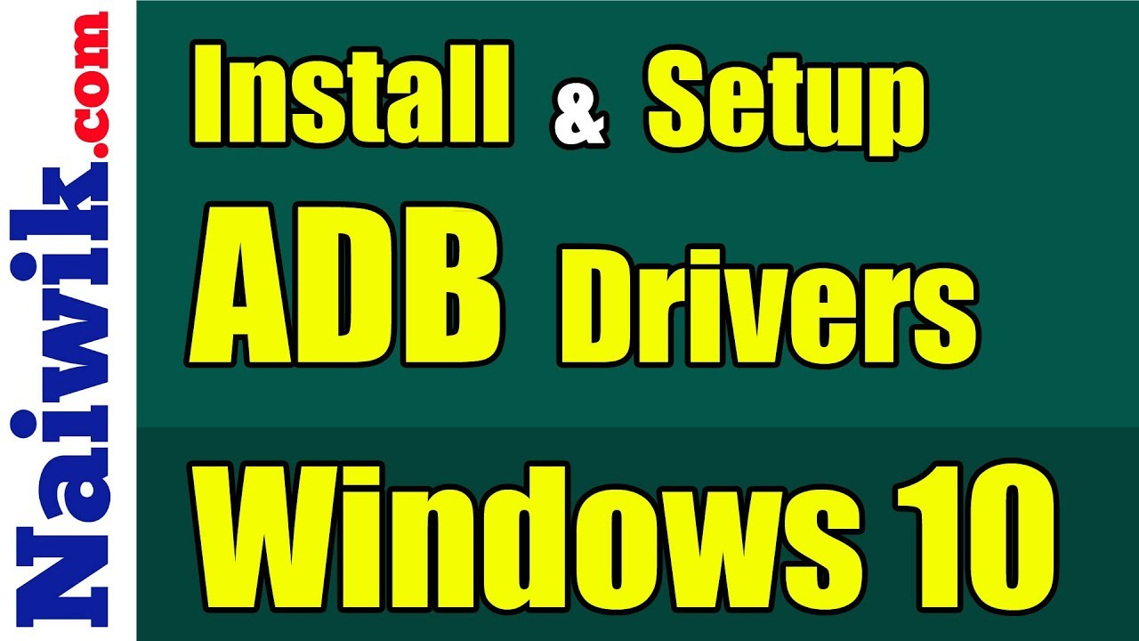How to Install and Setup ADB Drivers in Windows 10